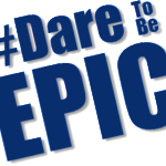 Dare To Be EPIC
